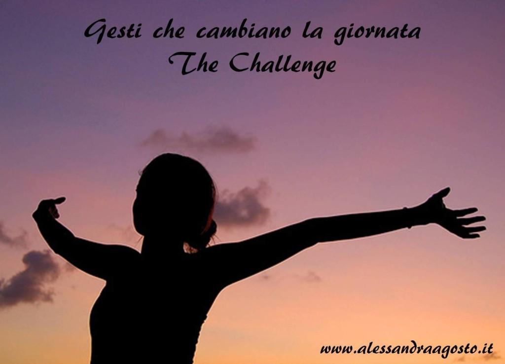 Gesti che cambiano la giornata - The Challenge - www.alessandraagosto.it